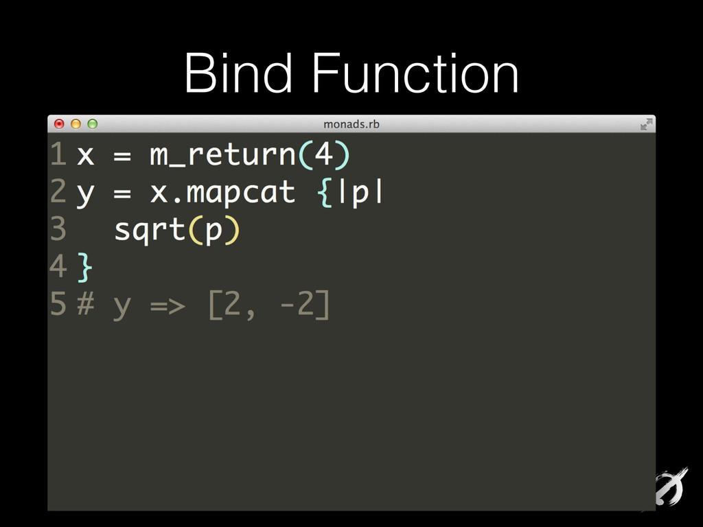 Bind Function x = m_return(4) y = x.mapcat {|p|...