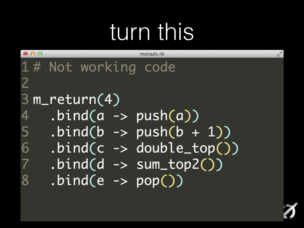 turn this # Not working code ! m_return(4) .bin...