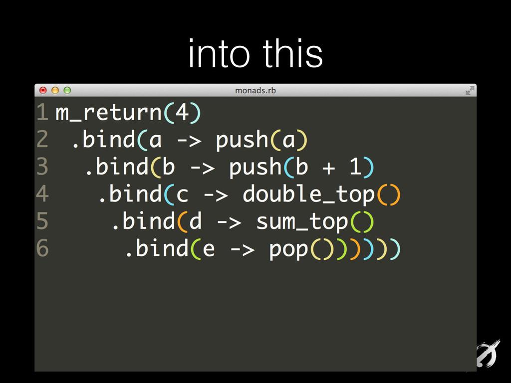 into this m_return(4) .bind(a -> push(a) .bind(...