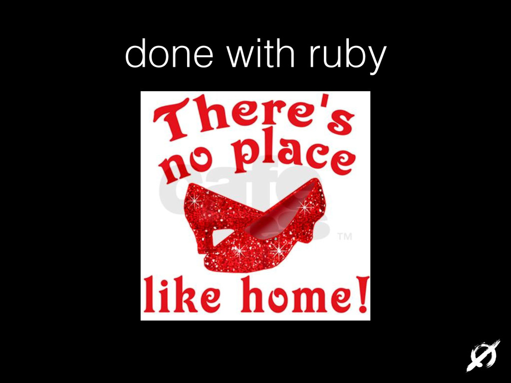 done with ruby