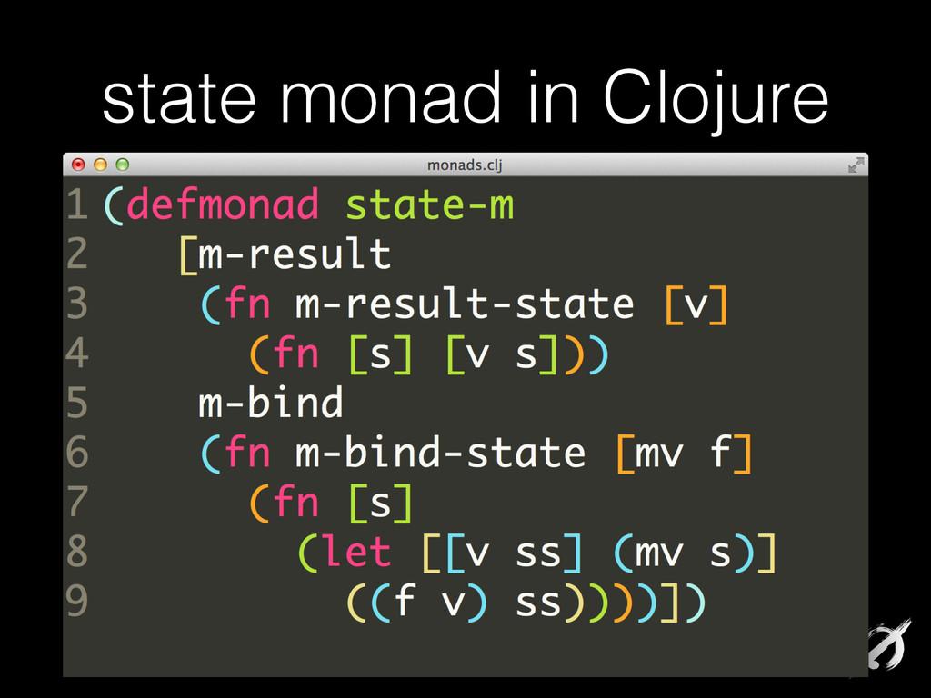 """state monad in Clojure (defmonad state-m """"Monad..."""