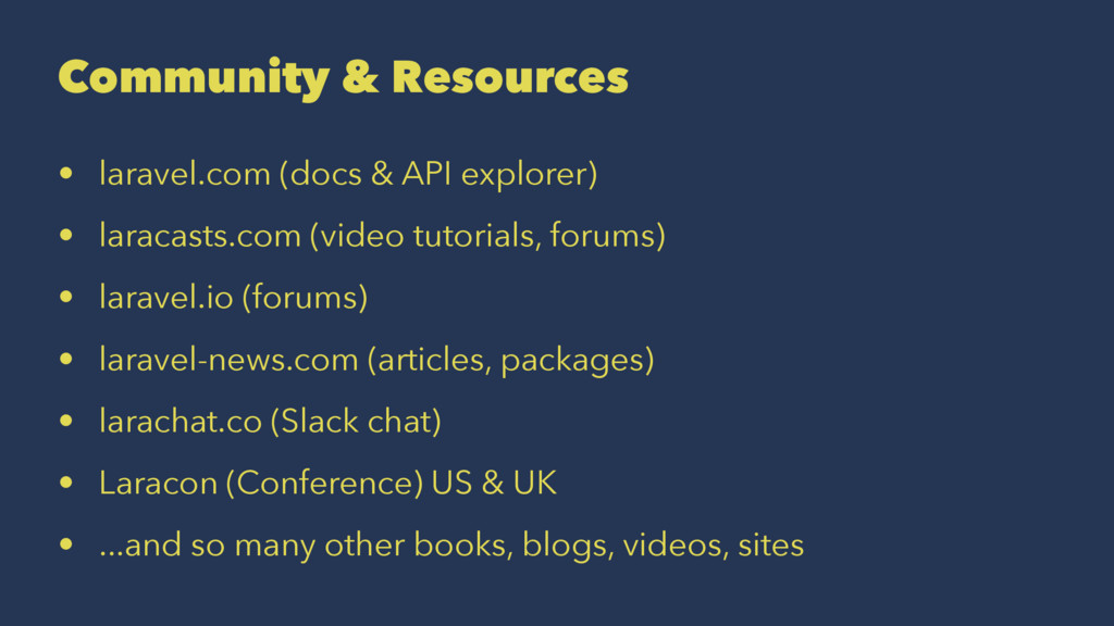 Community & Resources • laravel.com (docs & API...