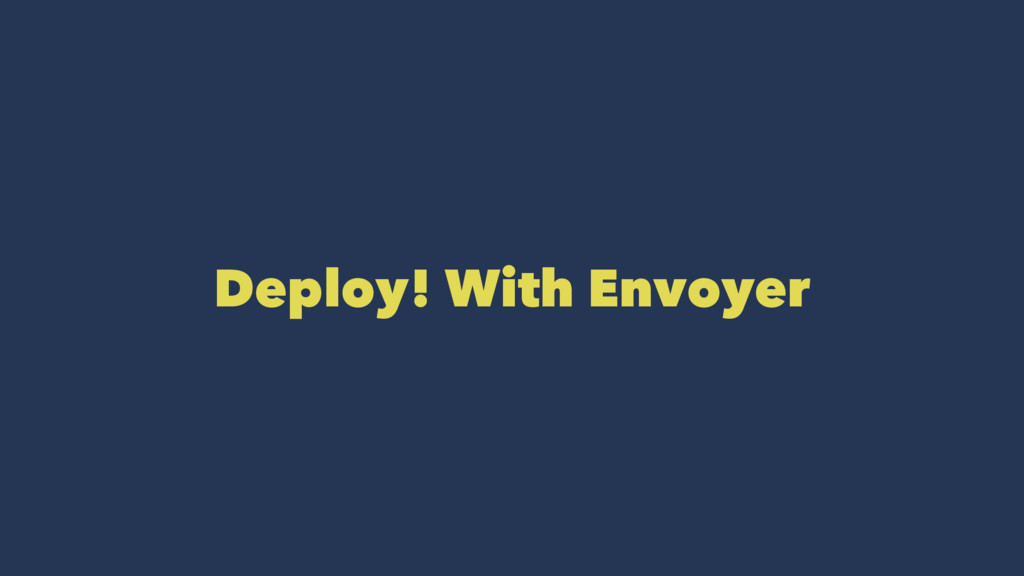 Deploy! With Envoyer