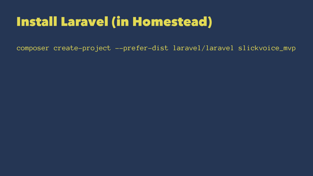 Install Laravel (in Homestead) composer create-...