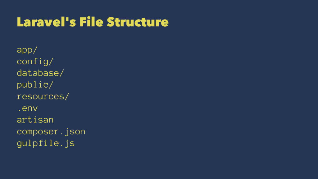 Laravel's File Structure app/ config/ database/...
