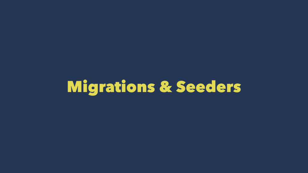 Migrations & Seeders