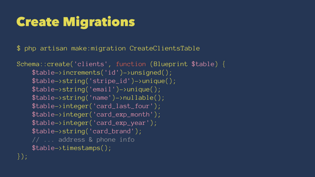 Create Migrations $ php artisan make:migration ...