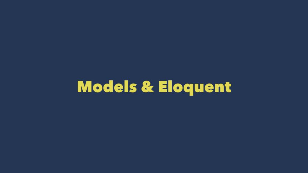 Models & Eloquent