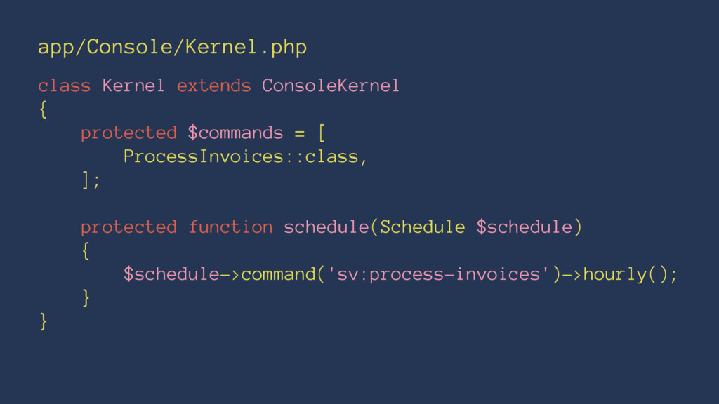 app/Console/Kernel.php class Kernel extends Con...