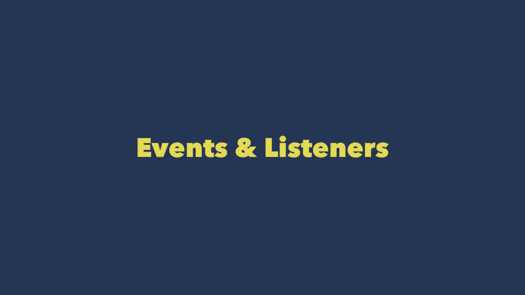 Events & Listeners