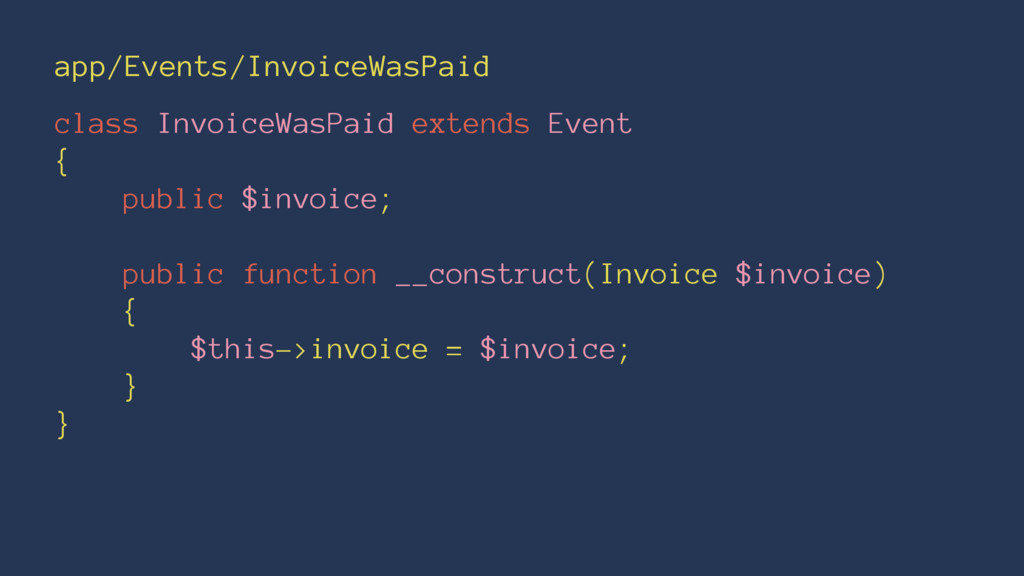 app/Events/InvoiceWasPaid class InvoiceWasPaid ...
