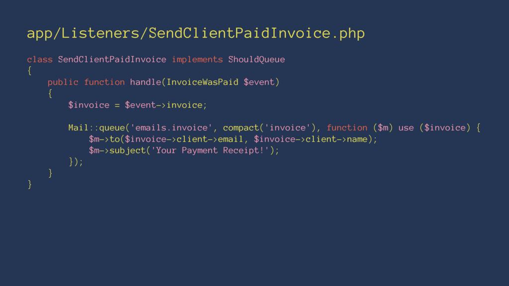 app/Listeners/SendClientPaidInvoice.php class S...