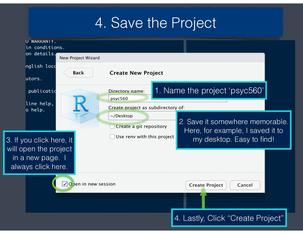 4. Save the Project 1. Name the project 'psyc56...