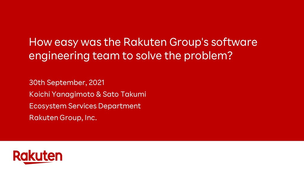 How easy was the Rakuten Group's software engin...