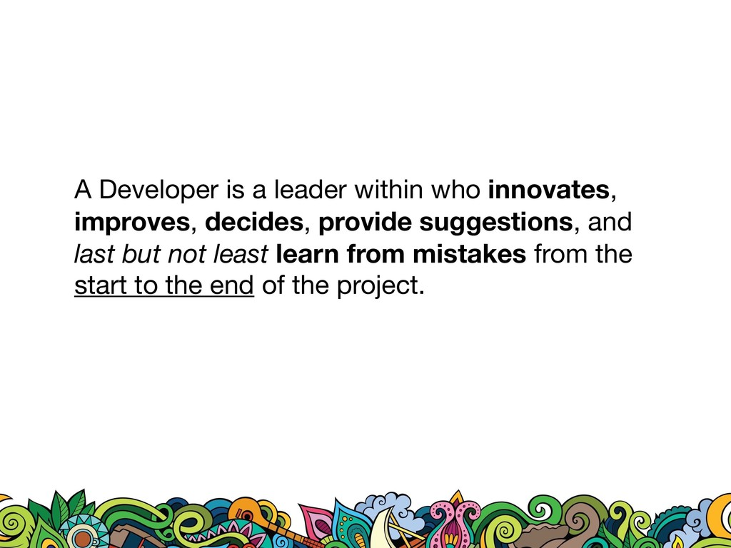 A Developer is a leader within who innovates, i...