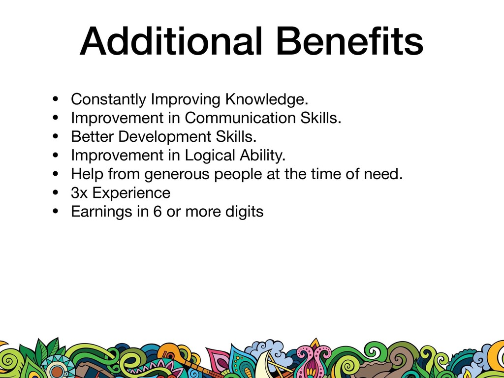 Additional Benefits • Constantly Improving Knowl...