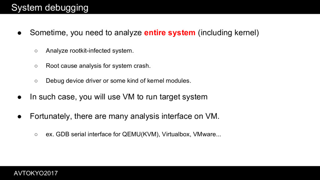 System debugging ● Sometime, you need to analyz...