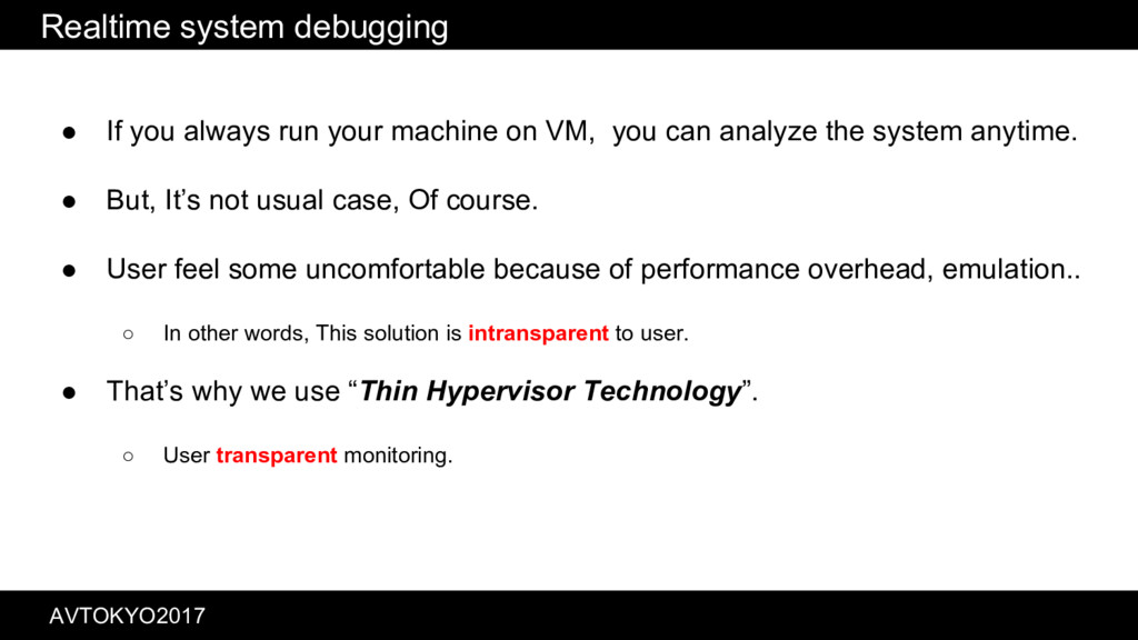 Realtime system debugging ● If you always run y...