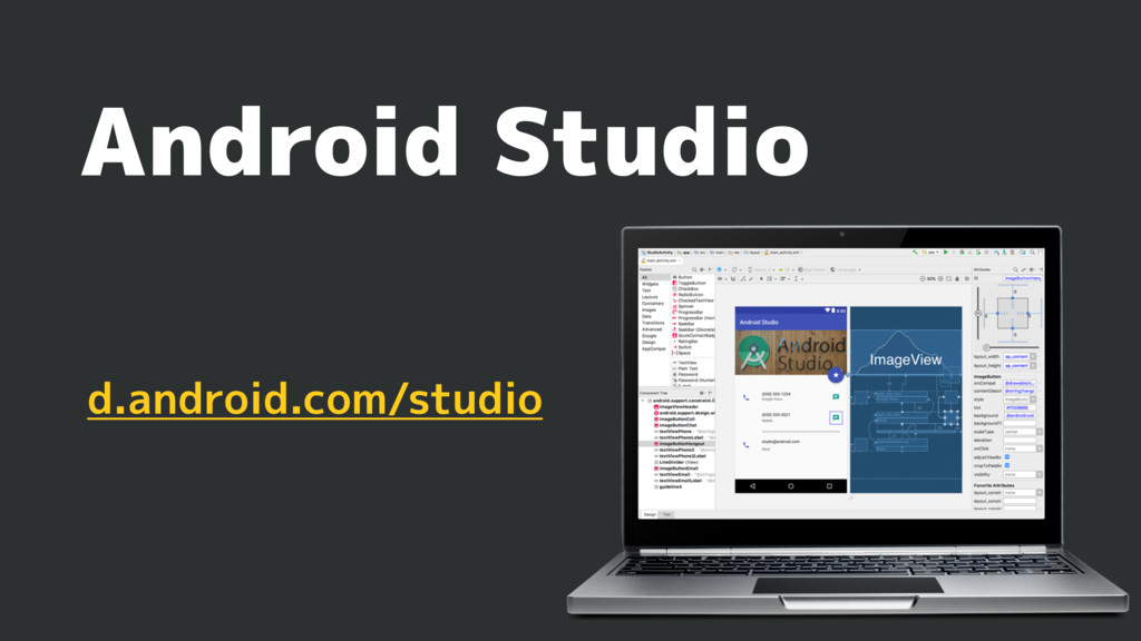 Android Studio d.android.com/studio