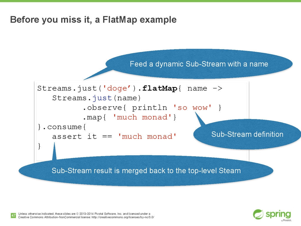 Streams.just('doge').flatMap{ name -> Streams.j...