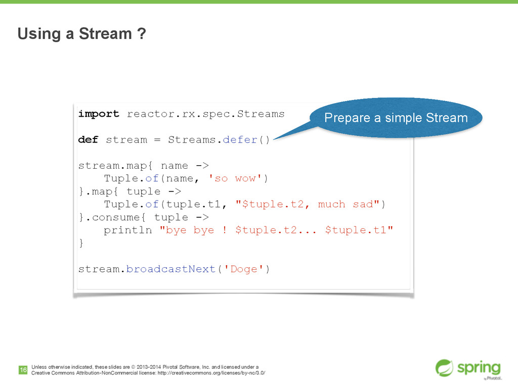 import reactor.rx.spec.Streams def stream = Str...