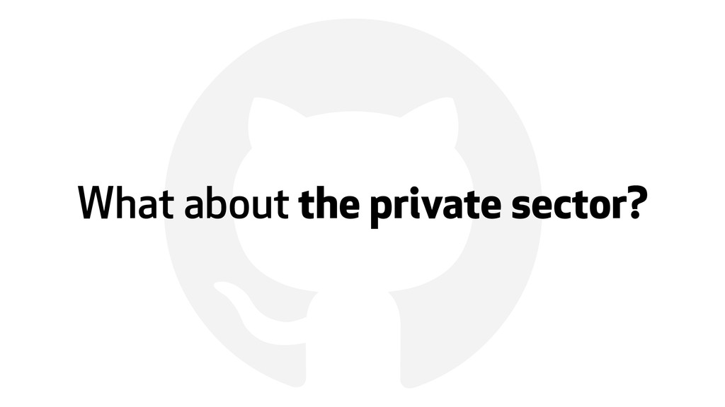 ! What about the private sector?