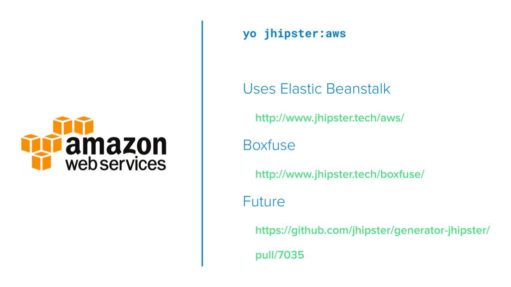 yo jhipster:aws Uses Elastic Beanstalk http://w...