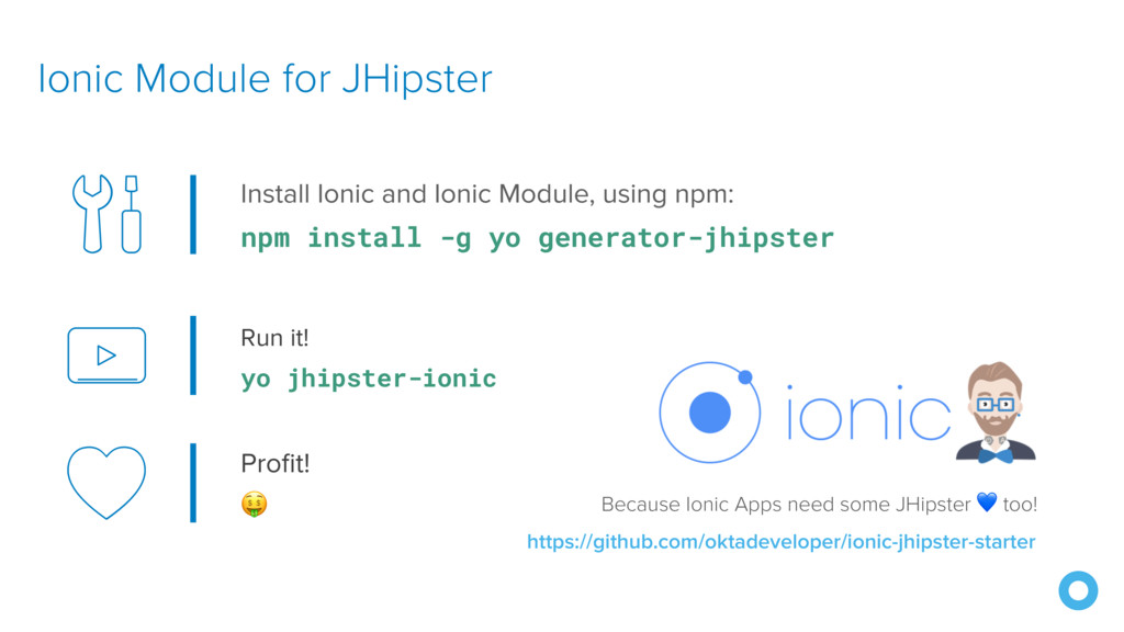 Run it! yo jhipster-ionic Ionic Module for JHip...