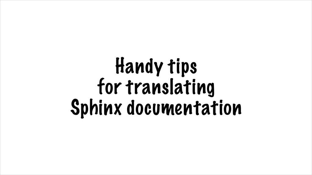 Handy tips for translating Sphinx documentation