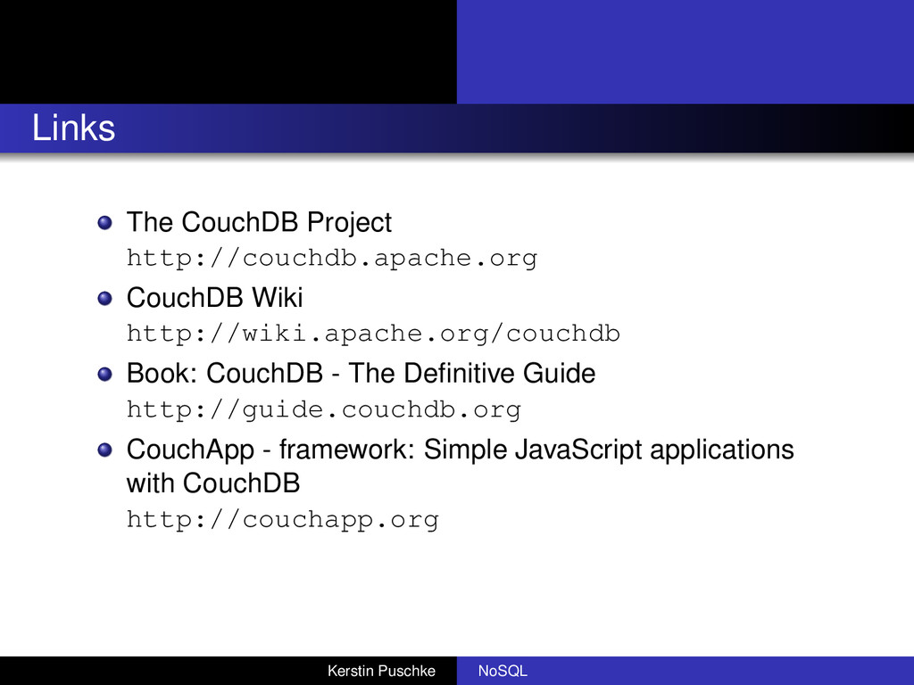 Links The CouchDB Project http://couchdb.apache...