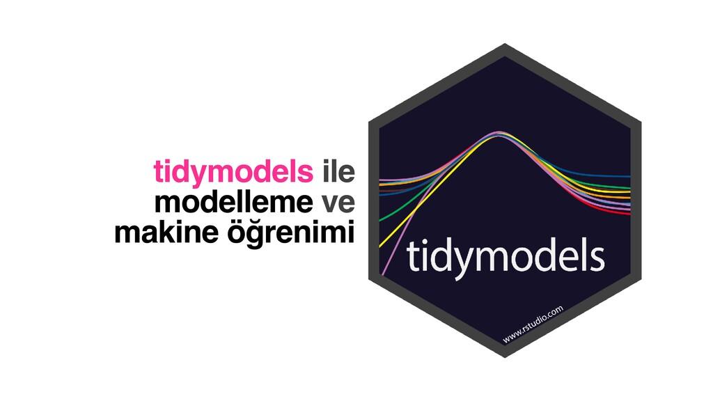 tidymodels ile modelleme ve makine öğrenimi