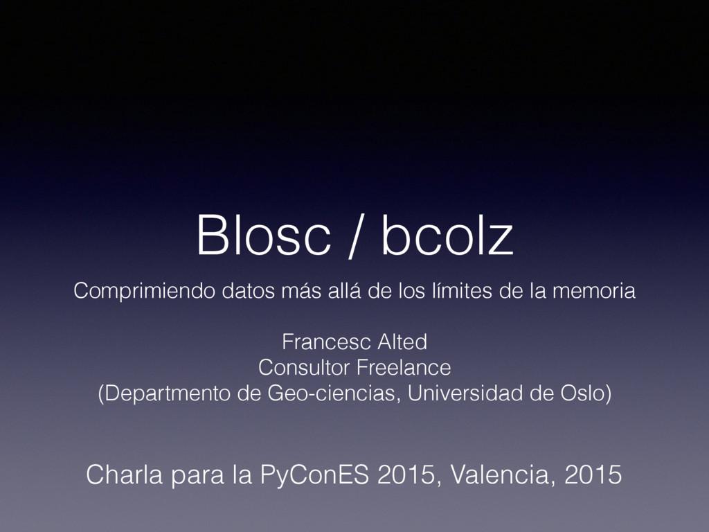 Blosc / bcolz Comprimiendo datos más allá de lo...