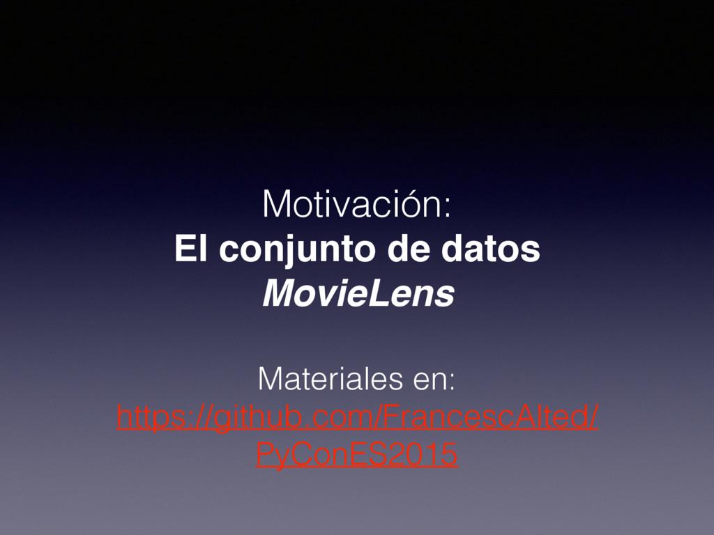 Motivación: El conjunto de datos MovieLens  M...