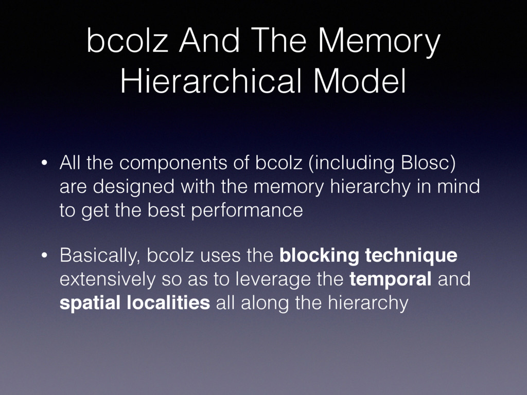 bcolz And The Memory Hierarchical Model • All t...