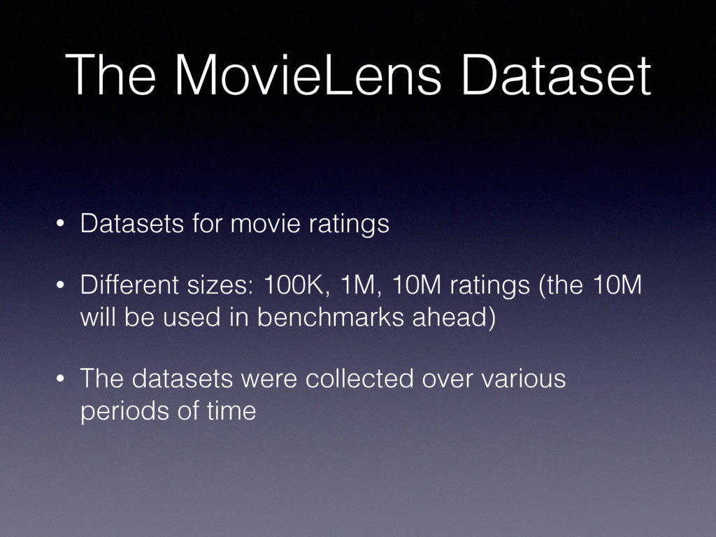 The MovieLens Dataset • Datasets for movie rati...