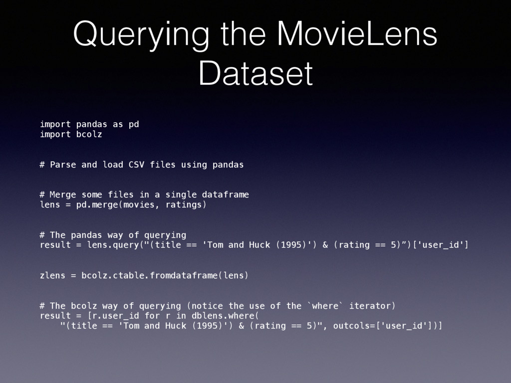 Querying the MovieLens Dataset import pandas as...