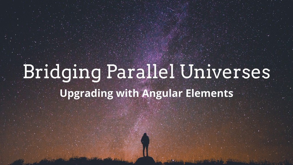 Bridging Parallel Universes Upgrading with Angu...