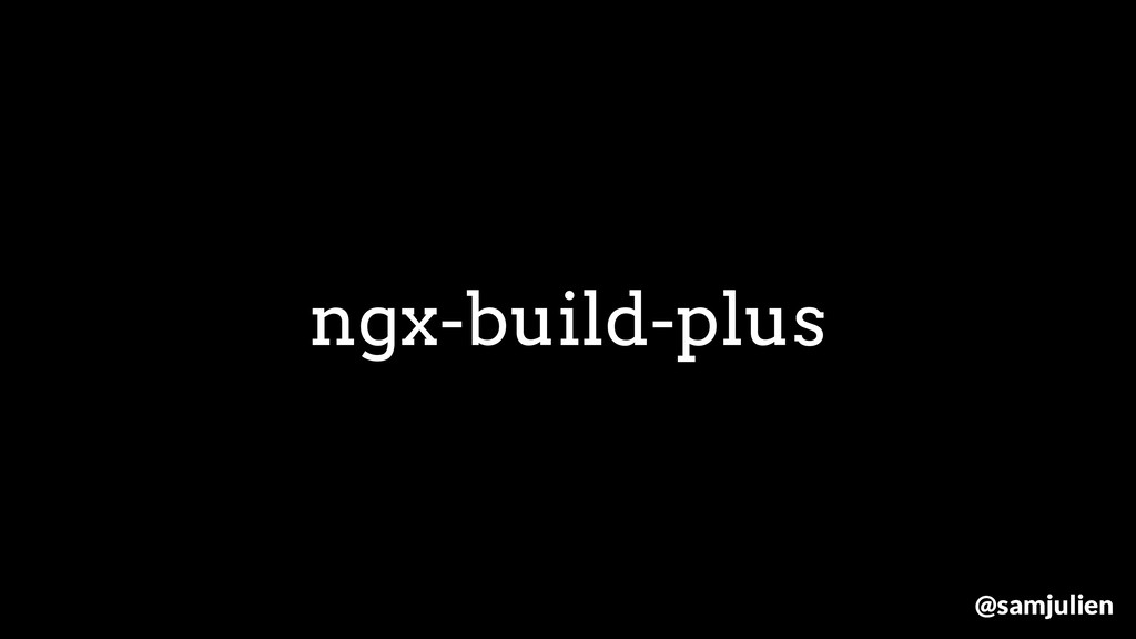ngx-build-plus @samjulien