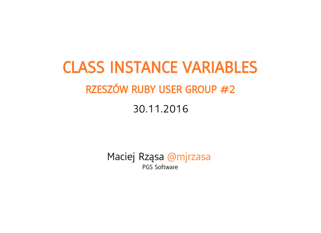 CLASS INSTANCE VARIABLES RZESZÓW RUBY USER GROU...