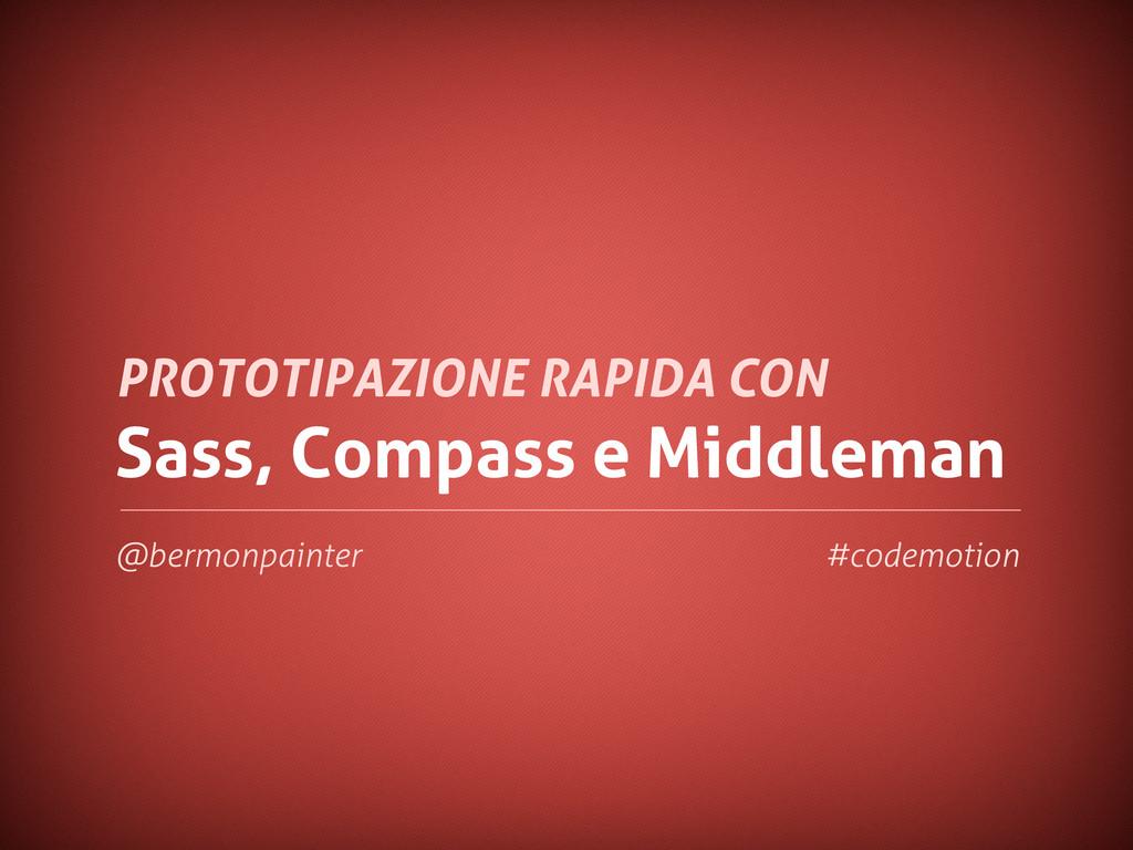 Sass, Compass e Middleman PROTOTIPAZIONE RAPIDA...