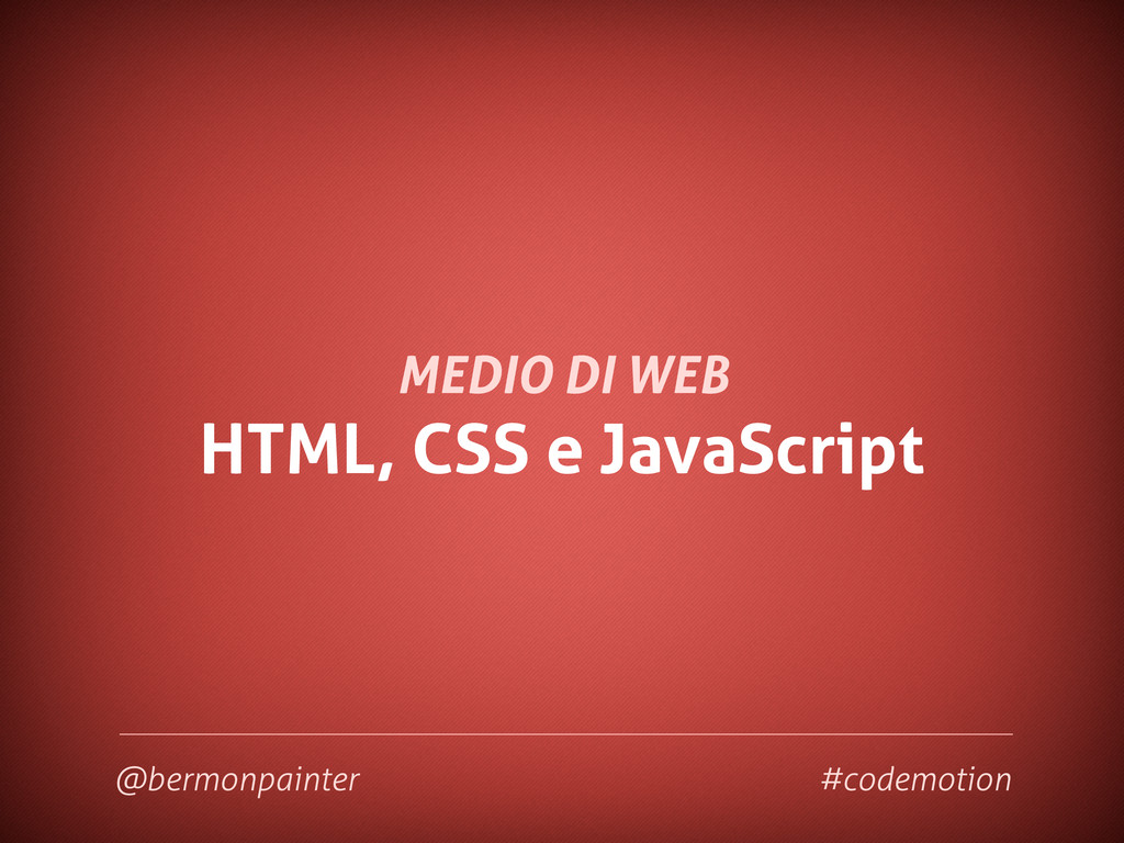 HTML, CSS e JavaScript MEDIO DI WEB @bermonpain...