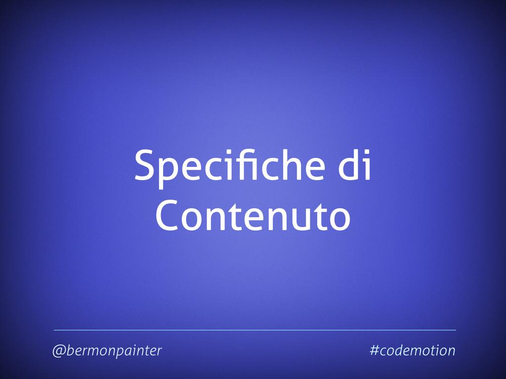Specifiche di Contenuto @bermonpainter #codemoti...