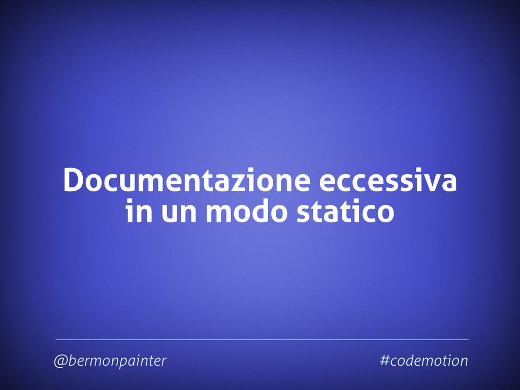 Documentazione eccessiva in un modo statico @be...
