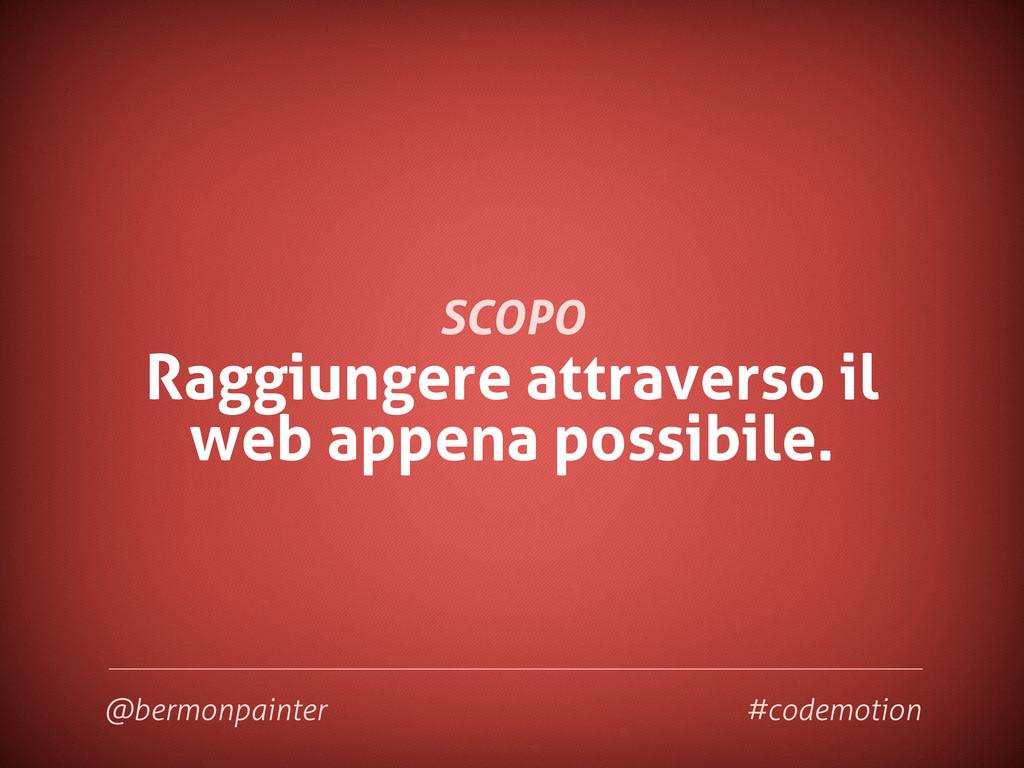 Raggiungere attraverso il web appena possibile....