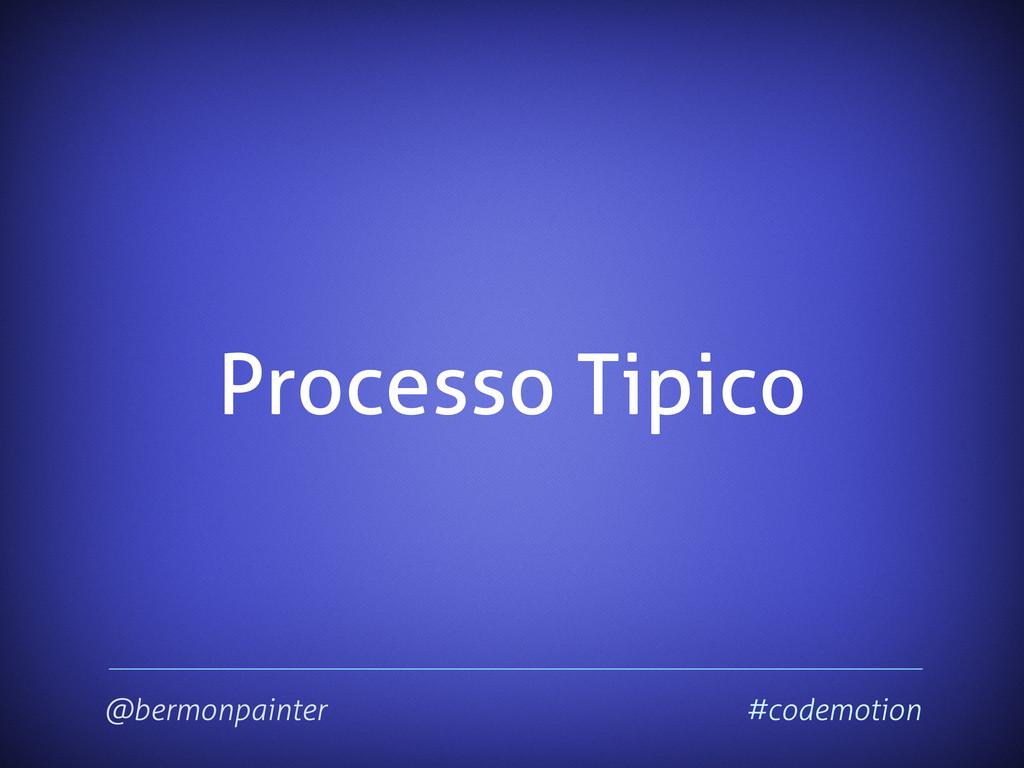 Processo Tipico @bermonpainter #codemotion