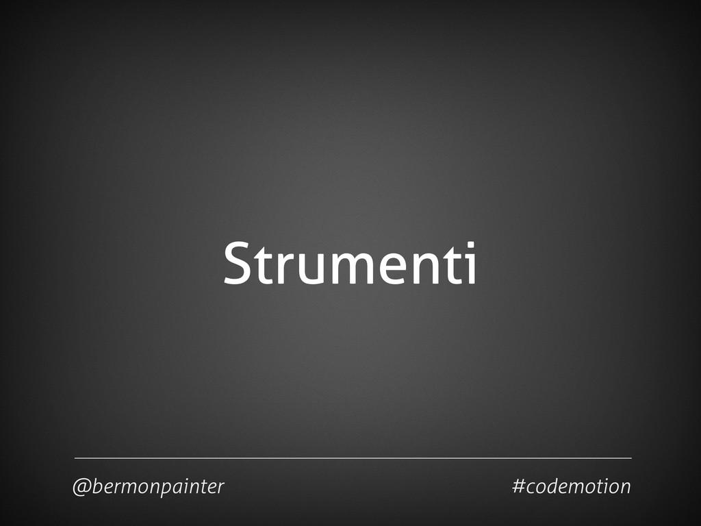 Strumenti @bermonpainter #codemotion