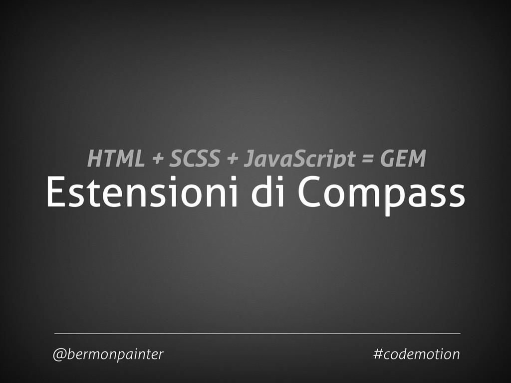 Estensioni di Compass @bermonpainter #codemotio...