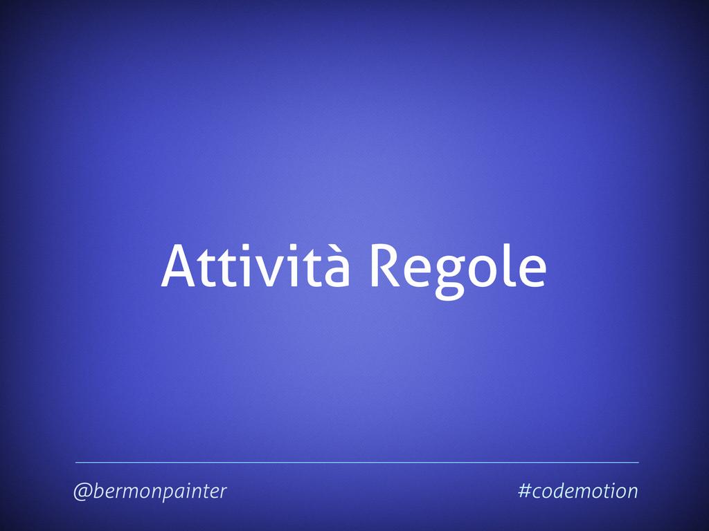 Attività Regole @bermonpainter #codemotion