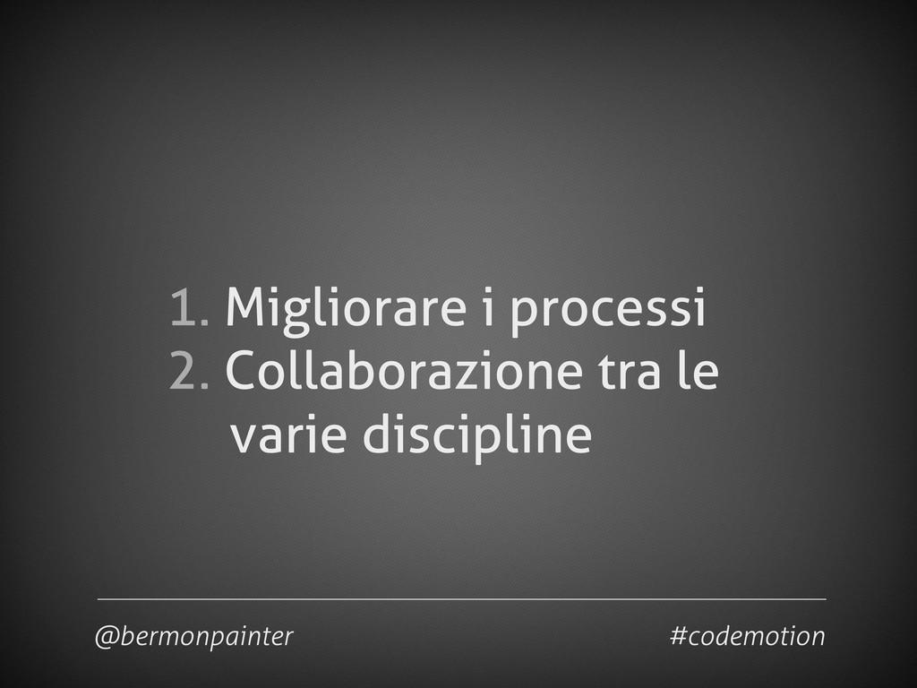 1. Migliorare i processi 2. Collaborazione tra ...