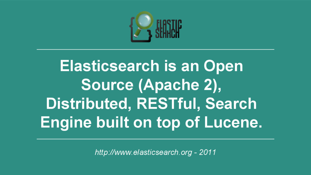 5 Elasticsearch is an Open Source (Apache 2), D...